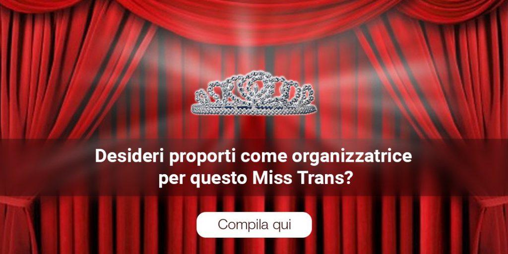 Desideri promuoverti come organizzatrica del Miss trans campania